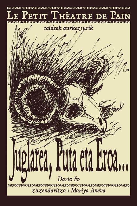 Juglarea, Puta eta Eroa - Affiche : Lontxo Yriarte